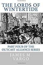 the Lords of Wintertide: Book Four of the Outcast Alliance Series (Volume 4)