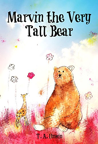 Marvin the Very Tall Bear by [T. A Unwin]