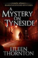 A Mystery On Tyneside: Premium Hardcover Edition