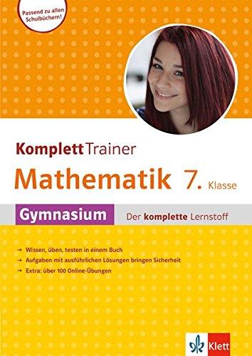 Klett Komplett Trainer Mathematik Gymnasium Klasse 7: Gymnasium - der komplette Lernstroff: Buch mit Online-Übungen