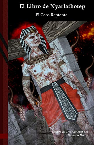 El Libro de Nyarlathotep: El Caos Reptante: Black Edition