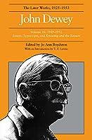 John Dewey the Later Works, 1925-1953 (John Dewey Later Works, 1925-1953)