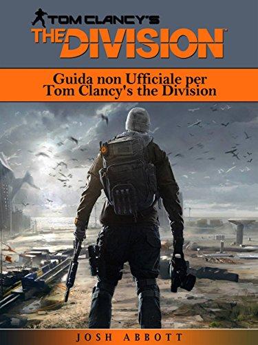 Guida Non Ufficiale Per Tom Clancy's The Division