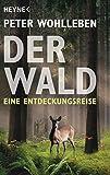 Der Wald: Eine Entdeckungsreise - Peter Wohlleben