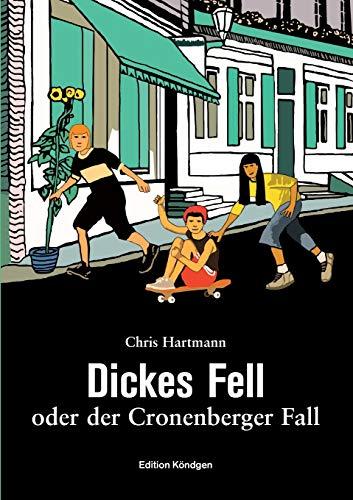Dickes Fell: oder der Cronenberger Fall