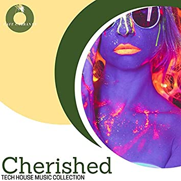 Cherished - Tech House Music Collection