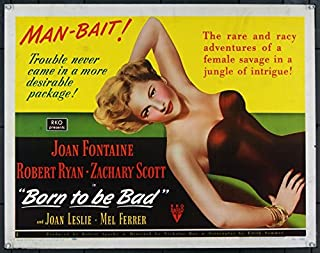 Born To Be Bad (1950) Original U.S. Half-Sheet Movie Poster 22x28 Very Fine, theater-used condition JOAN FONTAINE ROBERT RYAN ZACHARY SCOTT MEL FERRER Film directed by NICHOLAS RAY