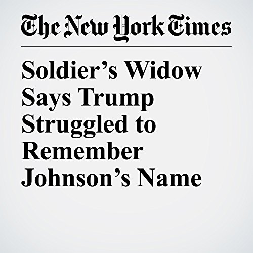 Soldier's Widow Says Trump Struggled to Remember Johnson's Name copertina