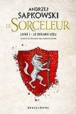 Sorceleur, T1 - Le Dernier Voeu - Bragelonne - 16/01/2019