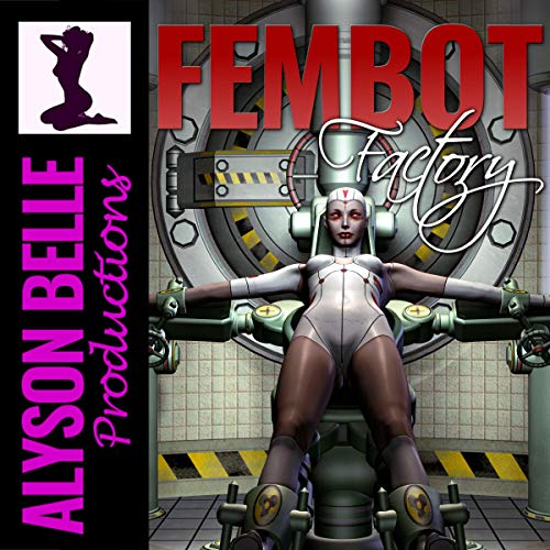 Fembot Factory Audiobook By Alyson Belle cover art