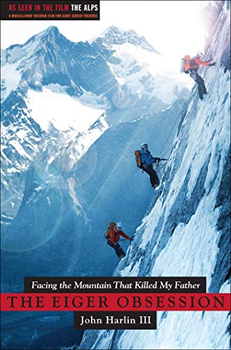 The Eiger Obsession: Facing the Mountain that Killed My Father (English Edition)