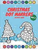 Dot Markers Activity Book Christmas: Ages 2+ | Art Paint Daubers Activity for Kids & Toddlers | Coloring Book for Boys & Girls Preschool Kindergarten | Easy Guided Dots | Do a Dot