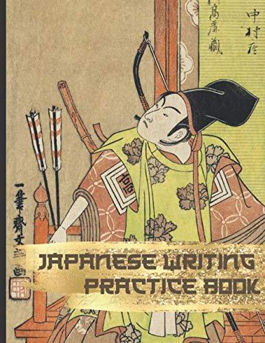 Japanese Writing Practice Book: Genkouyoushi Squared and Blank Writing Squared Workbook for Hirogana, Katakana and Kanji Practice