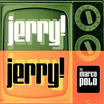 Jerry! Jerry!
