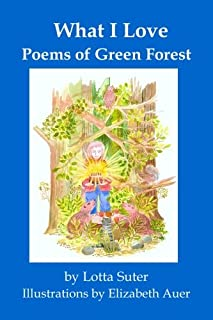 What I Love: Poems of Green Forest