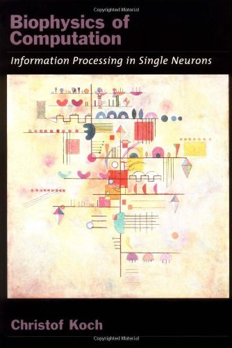 Biophysics of Computation: Information Processing in Single Neurons (Computational Neuroscience Series Book 1) (English Edition)