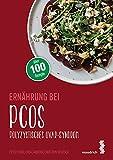Ernährung bei PCOS: Polyzystisches Ovarsyndrom (maudrich.gesund essen)