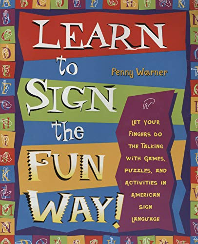 Compare Textbook Prices for Learn to Sign the Fun Way: Let Your Fingers Do the Talking with Games, Puzzles, and Activities in American Sign Language 1 Edition ISBN 9780761532637 by Warner, Penny