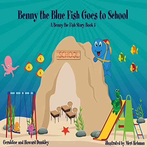Benny the Blue Fish Goes to School audiobook cover art