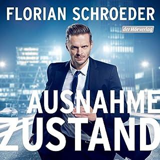Ausnahmezustand                   Autor:                                                                                                                                 Florian Schroeder                               Sprecher:                                                                                                                                 Florian Schroeder                      Spieldauer: 1 Std. und 18 Min.     30 Bewertungen     Gesamt 4,5
