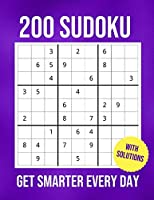 200 Sudoku Get Smarter Every Day (With Solutions)