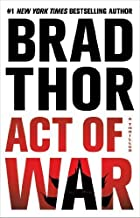 Act of War: A Thriller (The Scot Harvath Series) by Brad Thor (2014-07-08)