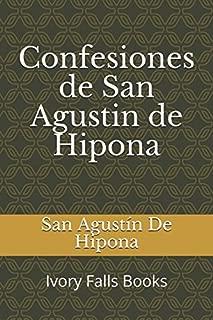 Confesiones de San Agustin de Hipona (Spanish Edition)