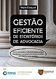 Gestão Eficiente de Escritórios de Advocacia: Como Advogados e Administradores Podem Transformar a Prestação de Serviços Jurídicos em Negócios Mais Rentáveis