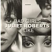 "Bad Girls / I Like - Juliet Roberts 12"""