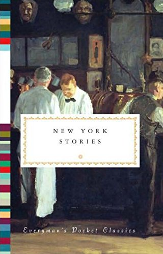 New York Stories (Everyman's Library Pocket Classics Series)