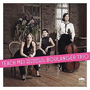Teach Me! (The Students of Nadia Boulanger)