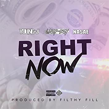 Right Now (feat. Lazy Boy & Nasae)
