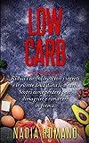 low carb: riduci i carboidrati con i segreti e le ricette della dieta low carb. scopri come perdere peso, dimagrire e rimanere in forma.perdere peso velocemente è possibile! prova subito la dieta low