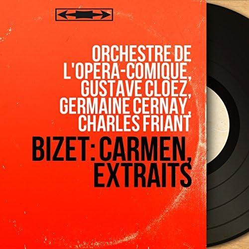 Orchestre de l'Opéra-Comique, Gustave Cloëz, Germaine Cernay, Charles Friant