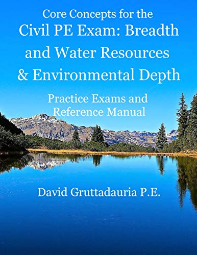 Civil PE Exam Breadth and Water Resources and Environmental Depth: Reference Manual, 80 Morning Civi