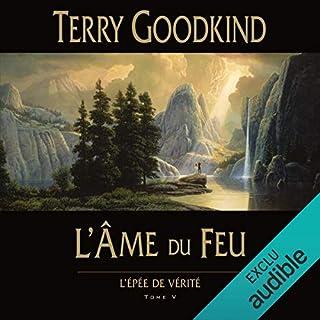 L'Âme du feu     L'épée de vérité 5              Auteur(s):                                                                                                                                 Terry Goodkind                               Narrateur(s):                                                                                                                                 Vincent de Boüard                      Durée: 27 h et 14 min     7 évaluations     Au global 5,0