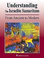 Understanding the Israelite-Samaritans: From Ancient to Modern