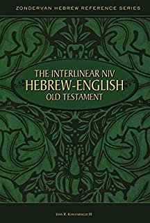 The interlinear NIV Hebrew-English Old Testament