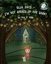 Ella Says - I'm Not Afraid of the Dark!