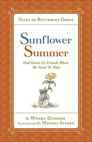 Sunflower Summer God Gives Us Friends When We Need to Wait Tales of Buttercup Grove product image