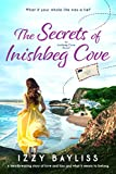The Secrets of Inishbeg Cove: A heartbreaking page turner set in Ireland (An Inishbeg Cove Novel Book 1) (English Edition)