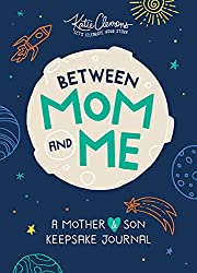 BETWEEN MOM AND ME A MOTHER & SON KEEPSAKE JOURNAL