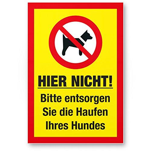 Hier nicht - Entsorgen Sie die Haufen Ihres Hundes, Kunststoff Schild Hunde kacken verboten - Verbotsschild/Hundeverbotsschild, Verbot Hundeklo/Hundekot/Hundehaufen/Hundekacke