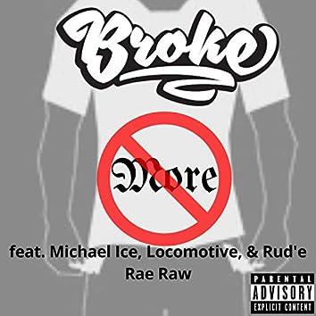Broke No More (feat. Michael Ice, Locomotive & Rud'e Rae Raw)