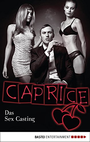 Das Sex Casting - Caprice: Erotikserie