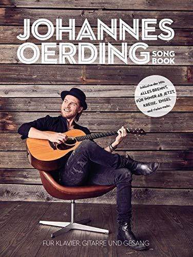 Johannes Oerding Songbook -For Piano, Voice & Guitar / Book-: Noten für Klavier, Gesang, Gitarre: Für Klavier, Gitarre und Gesang