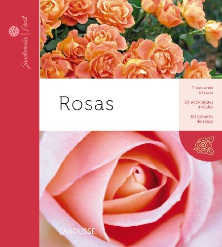 Rosas (Larousse - Libros Ilustrados/ Prácticos - Ocio Y Naturaleza - Jardinería...