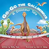 Go-Go the Gallimimus: A book about anti-bullying and bravery: A Dinosaur Tale
