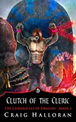 Clutch of the Cleric: The Chronicles of Dragon Series 1 (Book 4 of 10)
