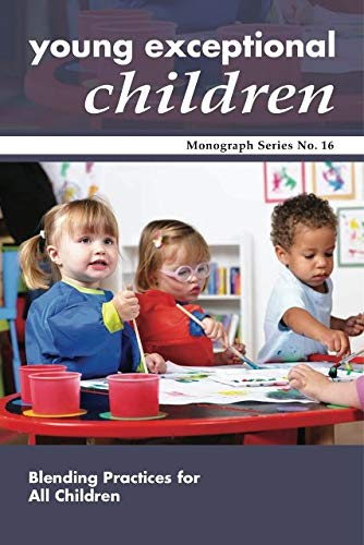 Division For Early Childhood Monograph 16 Blending Practices For All Children